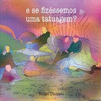 """Capa de <strong><a href=""""http://www.chilicomcarne.com/index.php?option=com_rsgallery2&Itemid=42&catid=173"""">João Silvestre</a></strong> para <strong><em>E se fizéssemos uma tatuagem?</em></strong> (no prelo) de <strong><a href=""""http://www.chilicomcarne.com/index.php?option=com_rsgallery2&Itemid=42&catid=22"""">Rafael Dionísio</a></strong>"""