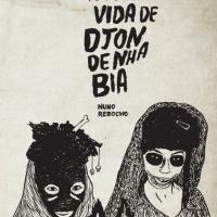 "capa de Joana Figueiredo para ""A Segunda Vida de Djon de Nha Bia"" de Nuno Rebocho (Chili Com Carne; 2010)"
